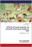 Effect of Lead Toxicity on Growth Hormone Levels in Fish, Sidra Riaz and Sumera Sajjad, 3659138266
