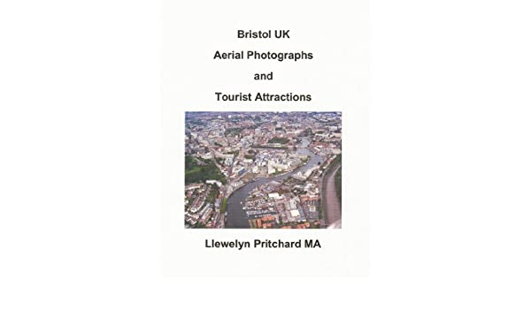 Amazon.com: Bristol UK Aerial Photographs and Tourist Attractions (Album de Fotos nº 16) (Spanish Edition) eBook: Llewelyn Pritchard MA: Kindle Store
