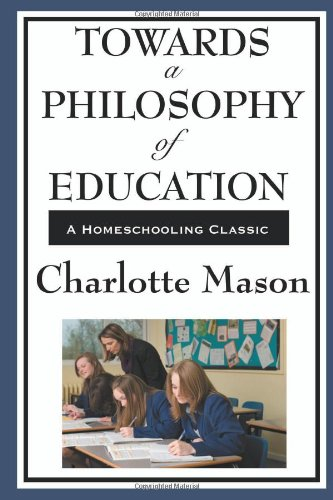 Towards A Philosophy Of Education (Charlotte Mason
