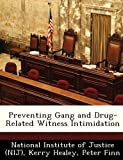 Preventing Gang and Drug-Related Witness Intimidation, Kerry Healey, 1249919304