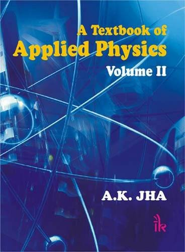 A Textbook of Applied Physics: Volume II
