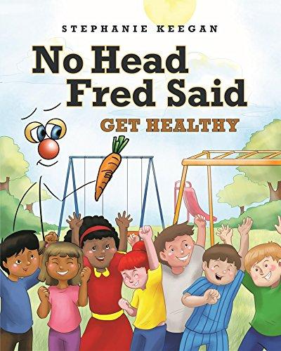 No Head Fred Said: Get Healthy