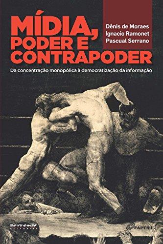 Mídia, poder e contrapoder: Da concentração monopólica à democratização da comunicação
