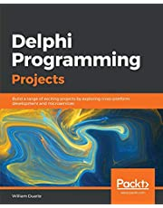 Delphi Programming Projects: Build a range of exciting projects by exploring cross-platform development and microservices