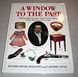 A Window to the Past : A Photographic Panorama of Early Church History and Doctrine and Covenants, Holzapfel, Richard N. and Cottle, T. Jeffery, 0884948668