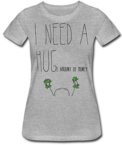 I Need A Huge Amount Of Money Women's T-Shirt
