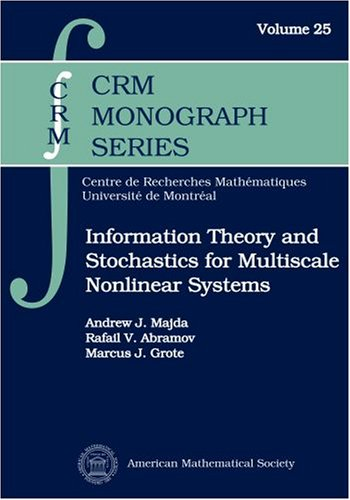 Information Theory and Stochastics for Multiscale Nonlinear Systems (CRM Monograph Series)