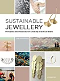 Sustainable Jewellery: Principles and Processes for Creating an Ethical Brand