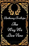 Image of The Way We Live Now : By Anthony Trollope - Illustrated