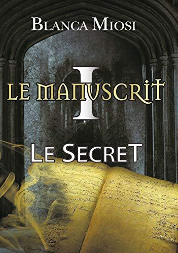 Le Manuscrit I Le Secret French Edition Kindle Edition