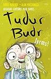 Tudur Budr: Jyrms!