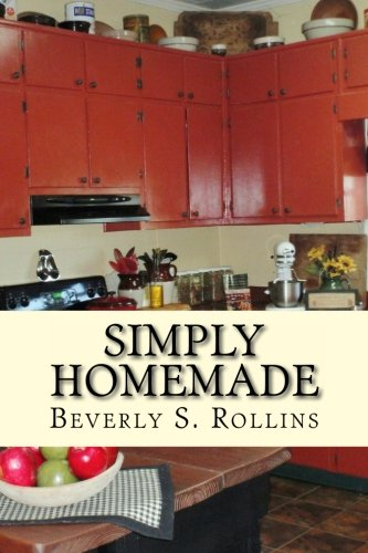 Download Simply Homemade: Recipes,Household and Beauty Products you make at home! (Volume 1) PDF