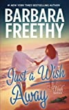 Just A Wish Away (Wish Series) (Volume 2)