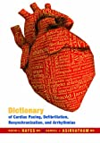 img - for Dictionary of Cardiac Pacing, Defibrillation, Resynchronization, and Arrhythmias book / textbook / text book