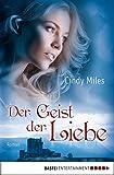 Der Geist der Liebe: Roman (German Edition)
