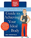 Get-Fit Guy's Guide to Achieving Your Ideal Body, Ben Greenfield, 1250000882