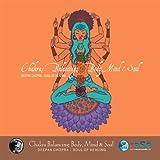 Chakra Balancing: Body, Mind & Soul # 2