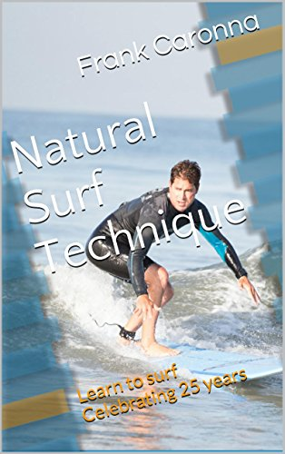 (Natural Surf Technique: Learn to surf  Celebrating 25 years)