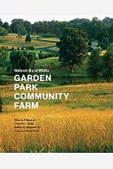 Nelson Byrd Woltz: Garden, Park, Community, Farm