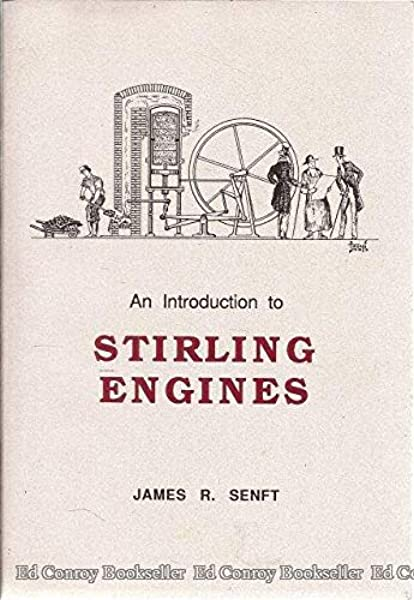 An Introduction To Stirling Engines Senft James Senft James R 9780965245500 Amazon Com Books