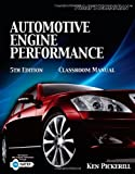 Today's Technician: Automotive Engine Performance Classroom Manual and Shop Manual