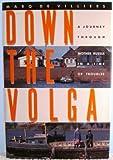 Down the Volga, Marq De Villiers, 0670843539