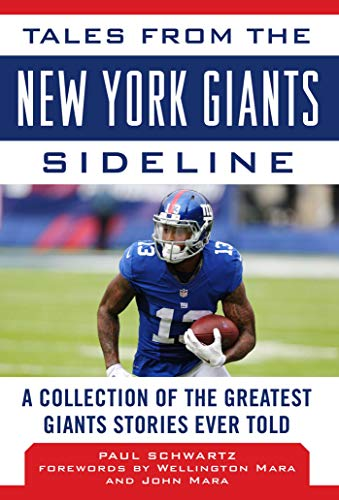 (Tales from the New York Giants Sideline: A Collection of the Greatest Giants Stories Ever Told (Tales from the Team))
