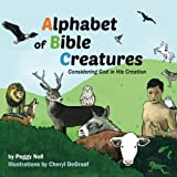 img - for Alphabet of Bible Creatures: Considering God in His Creation book / textbook / text book