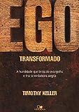 capa de Ego Transformado. A Humildade que Brota do Evangelho e Traz a Verdadeira Alegria