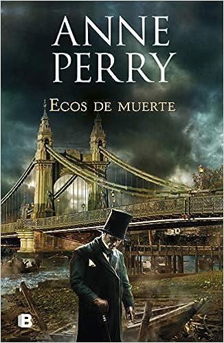 Ecos de muerte (Detective William Monk 23) de Anne Perry