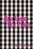 Real Cookin' for Real People, Kathy Thornton, 1434350975