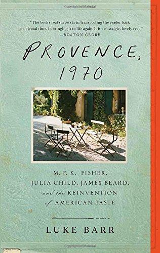 Provence, 1970: M.F.K. Fisher, Julia Child, James …