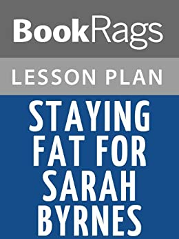 Staying Fat for Sarah Byrnes Summary & Study Guide