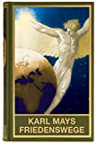 Karl Mays Friedenswege: Zwischen Völkerstereotyp und Pazifismus