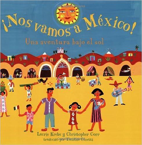 Nos Vamos A Mexico! Una Aventura Bajo el Sol