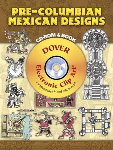 Pre-Columbian Mexican Designs CD-ROM and Book (Dover Electronic Clip Art) ()
