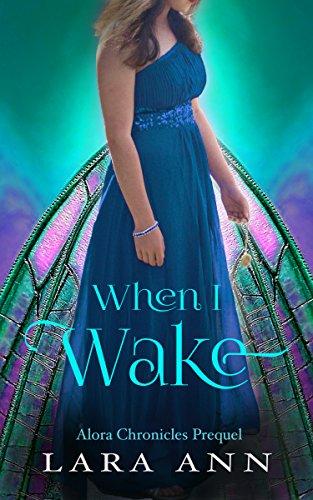 When I Wake: Alora Chronicles Prequel