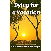 Dying for a Vacation: A Dai and Julia Mystery