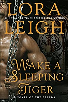 Wake a Sleeping Tiger (A Novel of the Breeds) by [Leigh, Lora]
