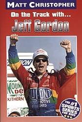 On the Track with...Jeff Gordon (Matt Christopher Sports Bio Bookshelf (Paperback))