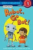 Robot, Go Bot! (Step into Reading Comic Reader)