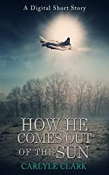 How He Comes Out of the Sun (A Digital Short Story)