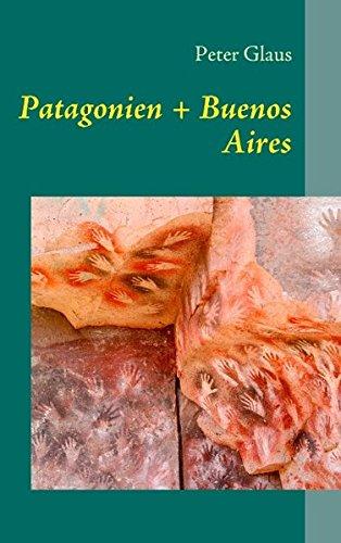 Patagonien + Buenos Aires: Reiseführer