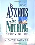 Be Anxious for Nothing, Joyce Meyer, 0446691054