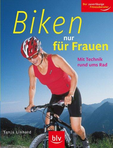Biken nur für Frauen: Mit Technik rund ums Rad