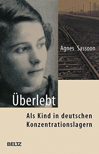 Überlebt: Als Kind in deutschen Konzentrationslagern (Beltz Taschenbuch)