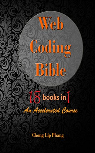 Web Coding Bible (18 Books in 1): An Accelerated Course