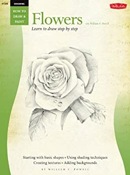 Drawing: Flowers with William F. Powell (How to Draw & Paint) by [Powell, William]