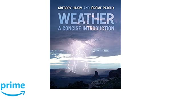 Weather a concise introduction gregory j hakim jrme patoux weather a concise introduction gregory j hakim jrme patoux 9781108404655 amazon books fandeluxe Images