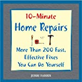 10-Minute Home Repairs, Jerri Farris, 159233203X